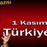 Deniz Özenin Kaleminden;1 Kasım Türkiyesi