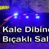 Son Dakika; Kale Dibinde Bıçaklı Saldırı !!!