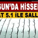 Son Dakika: Samsunda Deprem