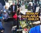 Berkay Aktaş Mezarı Başında Dua ve Gözyaşları ile Anıldı…
