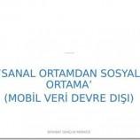 Sosyal Medyadan Sosyal Meydana (Mobil Veri Devre Dışı)…..