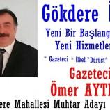 Gazeteci Ömer Aytekin Gökdere Mahallesi Muhtar Adaylığını Açıkladı.