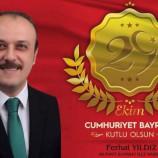 Başkan Ferhat Yıldız'dan Cumhuriyet Bayramı Mesajı…