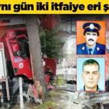 Sinop'taki İtfaiye Kazasında İlginç Rastlantı…