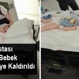 SMA Hastası Tuğkan Bebek Hastaneye Kaldırıldı…